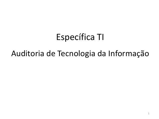 Específica TI Auditoria de Tecnologia da Informação  1