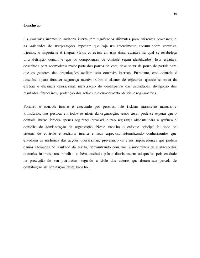 14 Conclusão Os controlos internos e auditoria interna têm significados diferentes para diferentes processos, e as varieda...