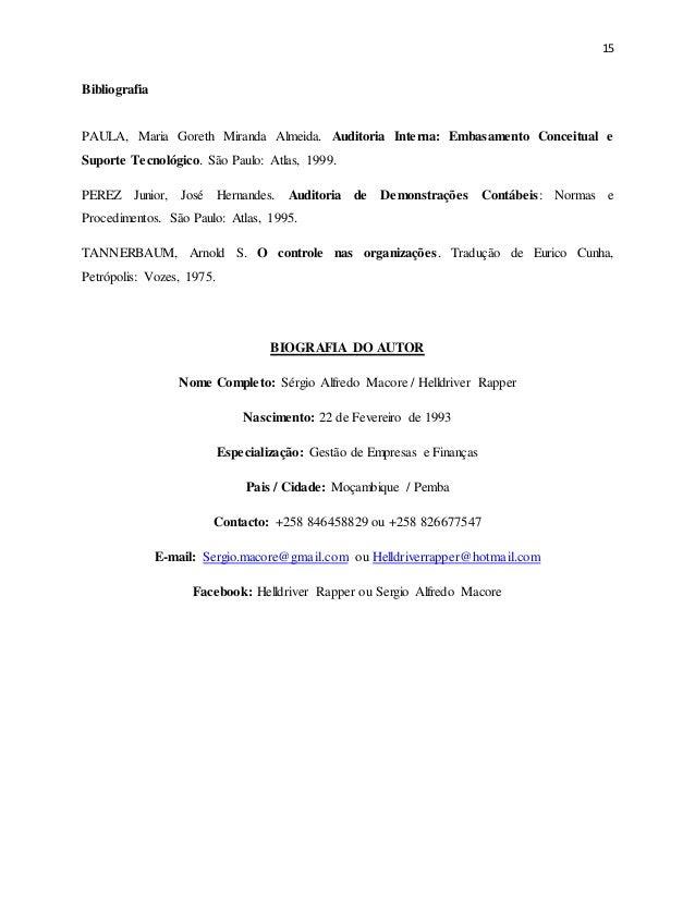15 Bibliografia PAULA, Maria Goreth Miranda Almeida. Auditoria Interna: Embasamento Conceitual e Suporte Tecnológico. São ...