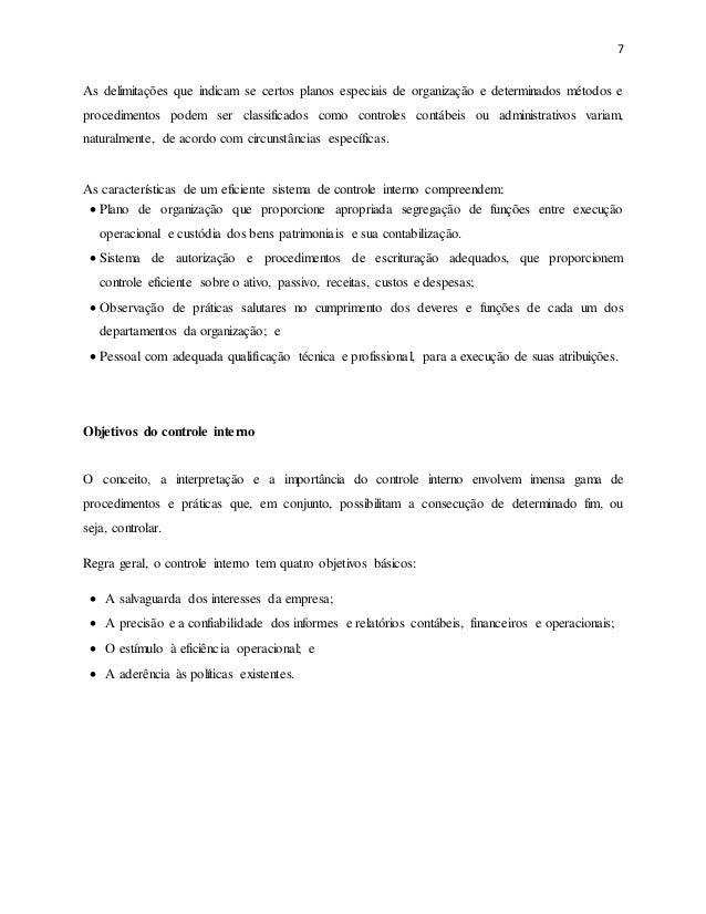 7 As delimitações que indicam se certos planos especiais de organização e determinados métodos e procedimentos podem ser c...