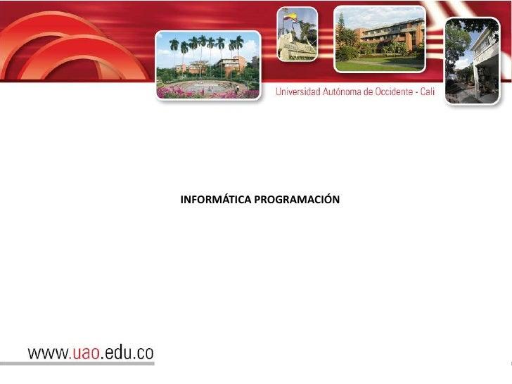 INFORMÁTICA PROGRAMACIÓN<br />