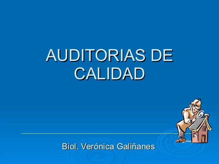 AUDITORIAS DE CALIDAD Biol. Verónica Galiñanes