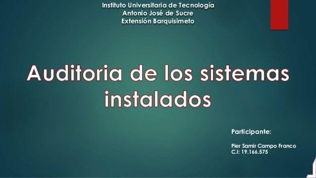 Instituto Universitaria de Tecnología Antonio José de Sucre Extensión Barquisimeto Participante: Pier Samir Campo Franco C...