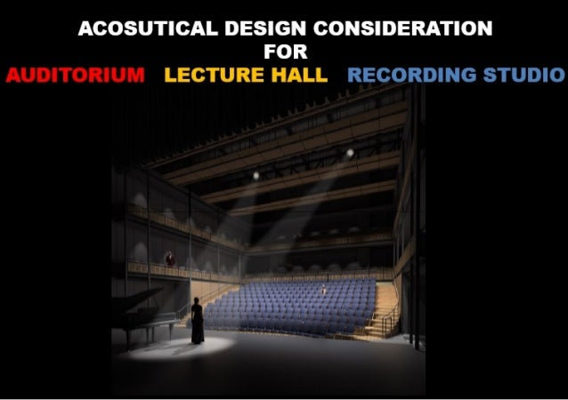 INTRODUCTION The auditorium, as a place for listening developed from the classical open-air theaters. An auditorium includ...