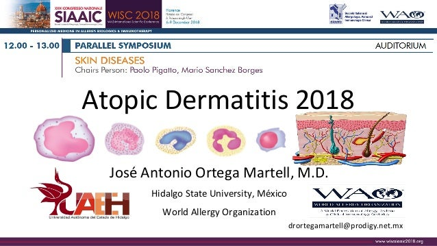 AtopicDermatitis2018 JoséAntonioOrtegaMartell,M.D. HidalgoStateUniversity,México WorldAllergyOrganization d...