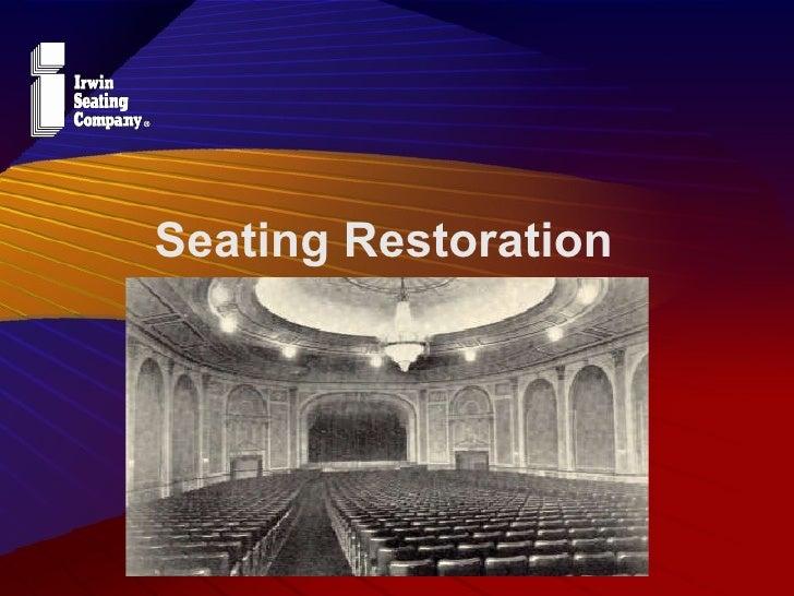 Seating Restoration