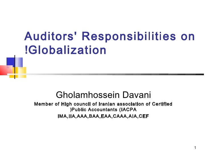 Auditors Responsibilities on!Globalization          Gholamhossein Davani Member of High council of Iranian association of ...