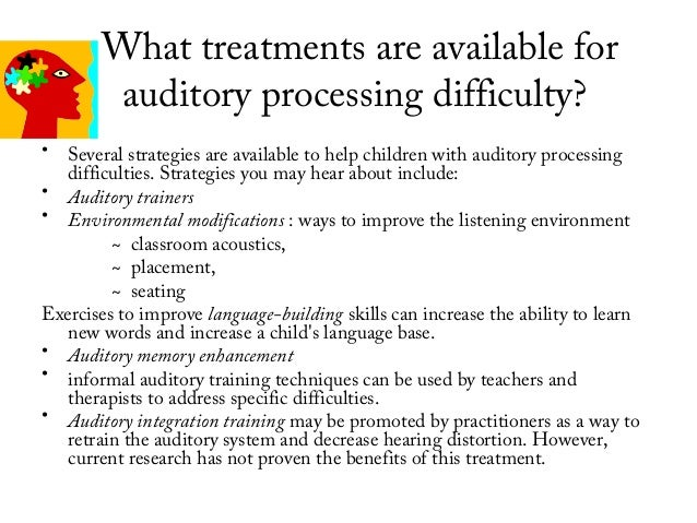 auditory processing disorder short essay These children have a condition called auditory processing disorder  explains  rachel cortese, a speech-language pathologist at the child mind institute  the  ability to remember things we hear, in both the short-term and the long-term.