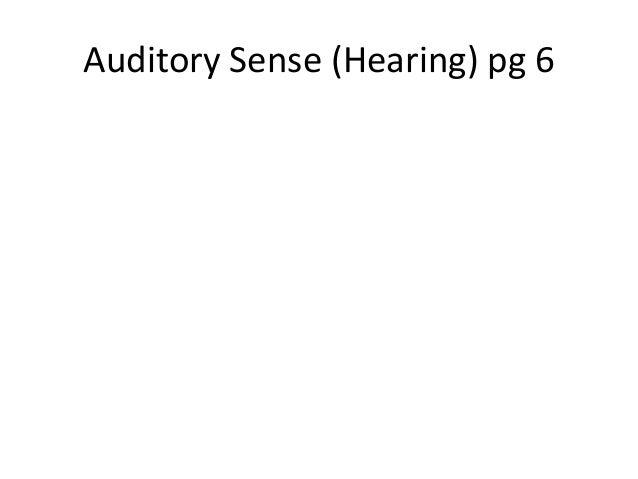 Auditory Sense (Hearing) pg 6