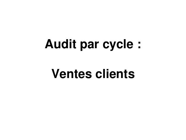 Audit par cycle :  Ventes clients