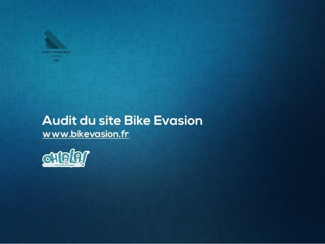 1 Audit du site Bike Evasion www.bikevasion.fr