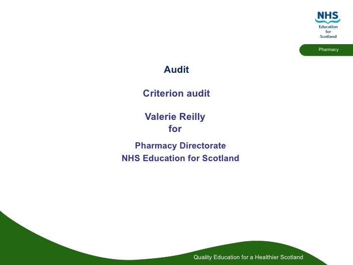 Audit Criterion audit Valerie Reilly  for   Pharmacy Directorate NHS Education for Scotland