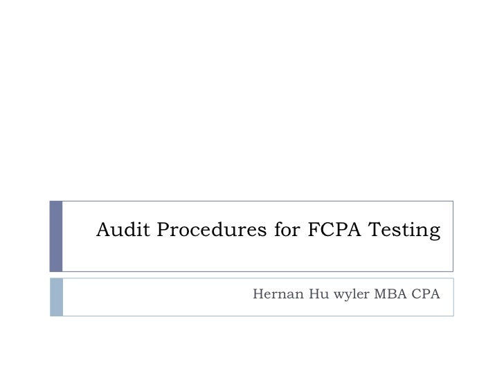 Audit Procedures for FCPA Testing<br />Hernan Huwyler MBA CPA<br />