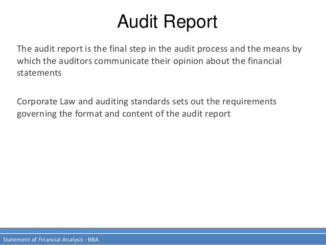 Audit Report Statement of Financial Analysis - BBA The audit report is the final step in the audit process and the means b...