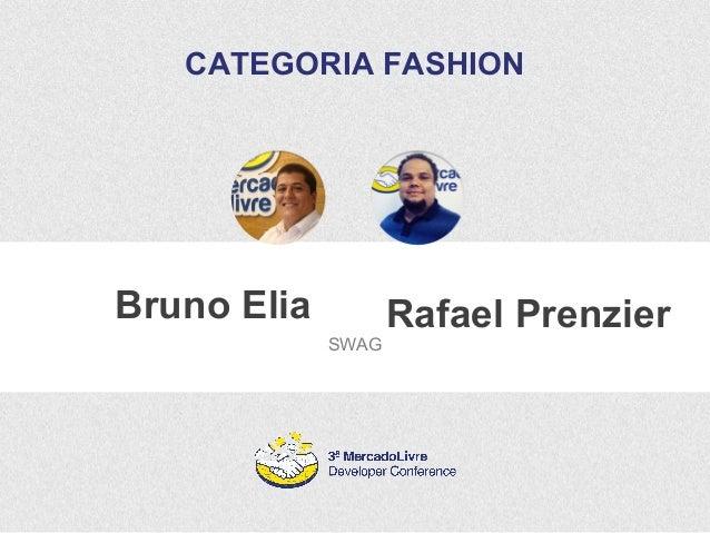 CATEGORIA FASHION  Bruno Elia  SWAG  Rafael Prenzier