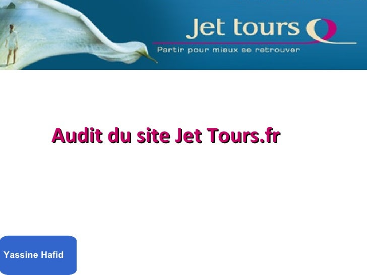 Audit du site Jet Tours.frYassine Hafid