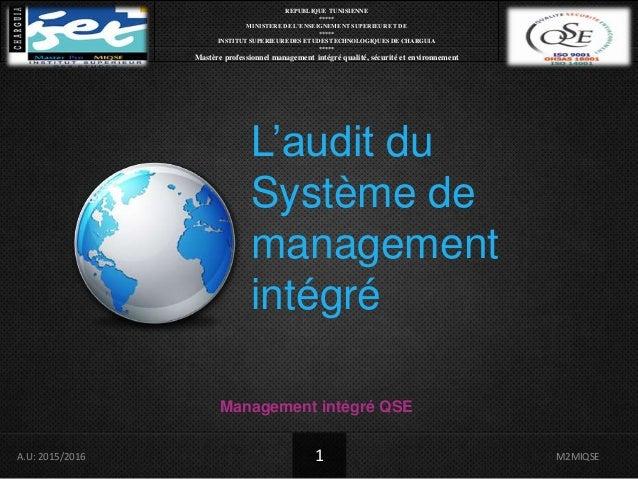 L'audit du Système de management intégré Management intégré QSE REPUBLIQUE TUNISIENNE ***** MINISTERE DE L'ENSEIGNEMENT SU...