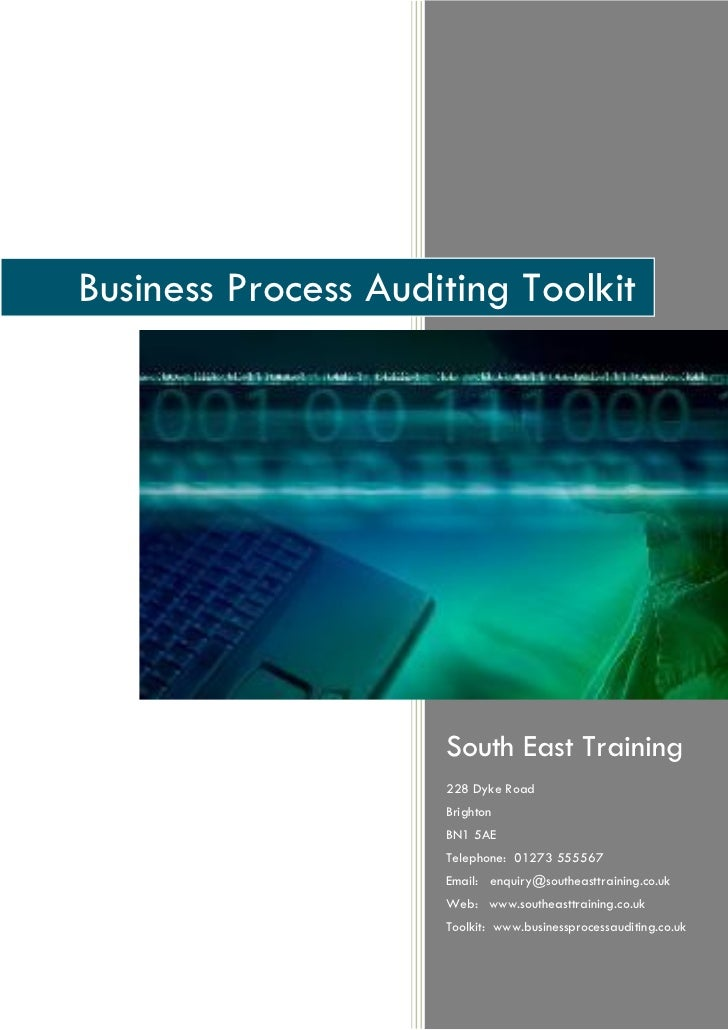 Business Process Auditing Toolkit                     South East Training                     228 Dyke Road               ...