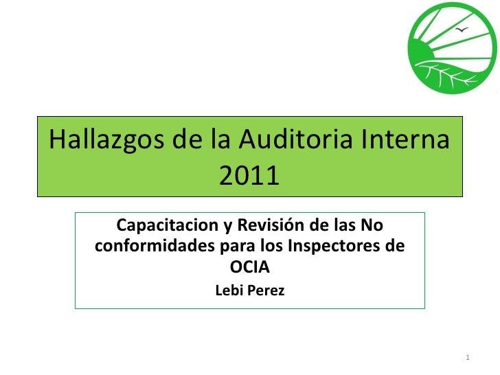 Hallazgos de la Auditoria Interna              2011     Capacitacion y Revisión de las No   conformidades para los Inspect...