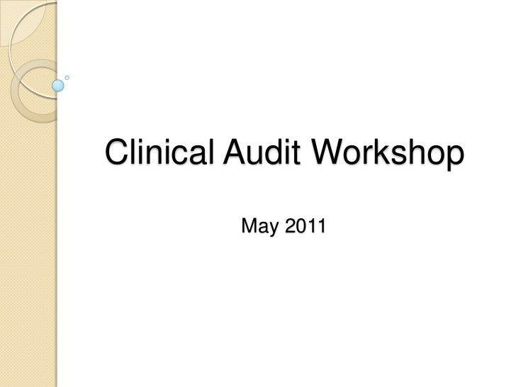 Clinical Audit Workshop May 2011<br />
