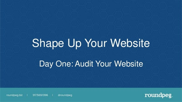 Shape Up Your Website Day One: Audit Your Website