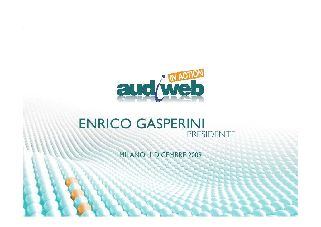 ENRICO GASPERINI                        PRESIDENTE       MILANO, 1 DICEMBRE 2009