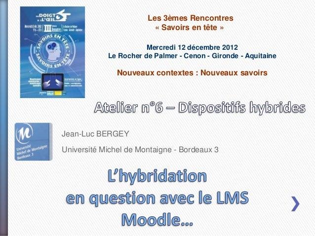 Les 3èmes Rencontres                         « Savoirs en tête »                       Mercredi 12 décembre 2012          ...