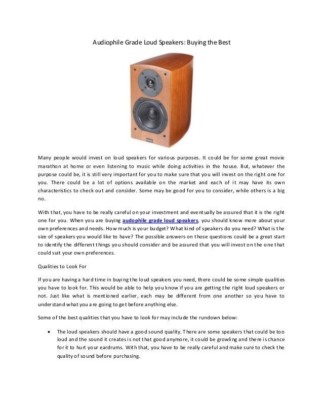 Audiophile Grade Loud Speakers: Buying the Best Many people would invest on loud speakers for various purposes. It could b...