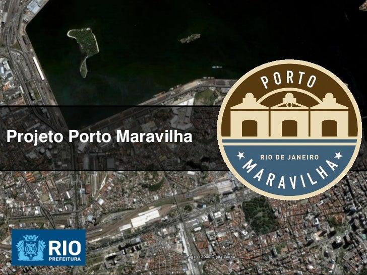 Projeto Porto Maravilha                          PORTO MARAVILHA | 0