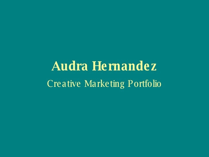 Audra Hernandez Creative Marketing Portfolio