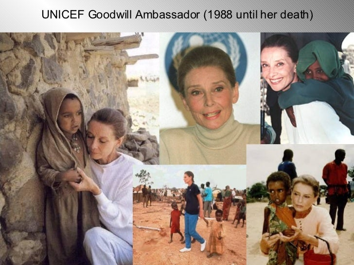 UNICEF Goodwill Ambassador (1988 until her death)