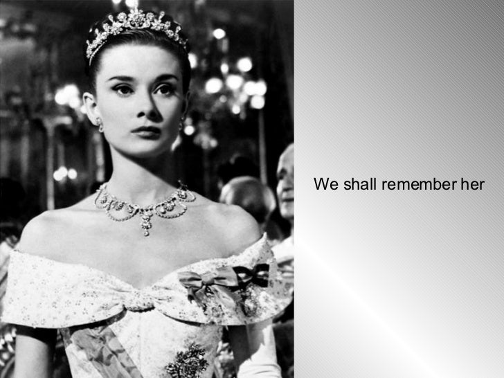 We shall remember her