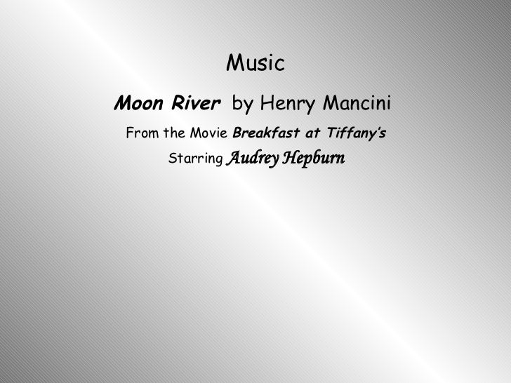 Music From the Movie  Breakfast at Tiffany's Starring  Audrey Hepburn Moon River   by Henry Mancini