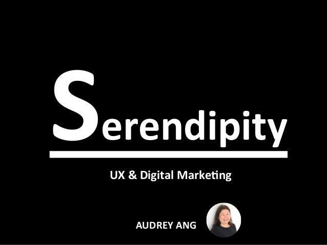 Serendipity UX&DigitalMarke4ng AUDREYANG