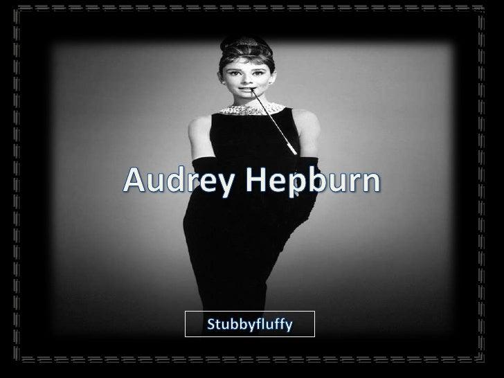 Audrey Hepburn<br />Stubbyfluffy<br />