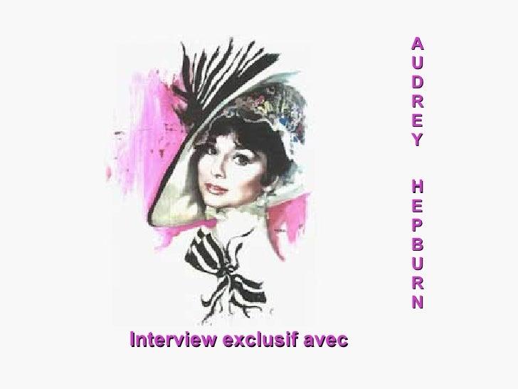 H E P B U R N A U D R E Y Interview exclusif avec