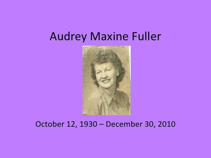 Audrey Maxine FullerOctober 12, 1930 – December 30, 2010
