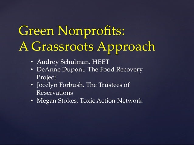 Green Nonprofits:   A Grassroots Approach • Audrey Schulman, HEET • DeAnne Dupont, The Food Recovery  Proje...