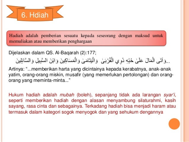 6. Hdiah  Hadiah adalah pemberian sesuatu kepada seseorang dengan maksud untuk  memuliakan atau memberikan penghargaan  Di...