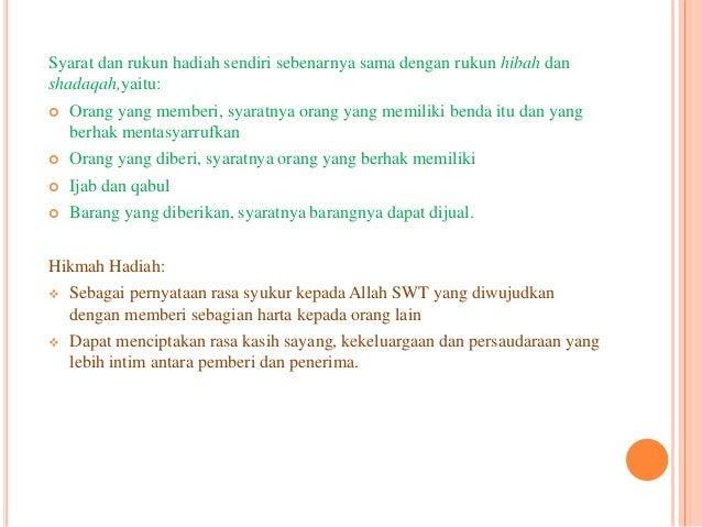 Syarat dan rukun hadiah sendiri sebenarnya sama dengan rukun hibah dan  shadaqah,yaitu:   Orang yang memberi, syaratnya o...