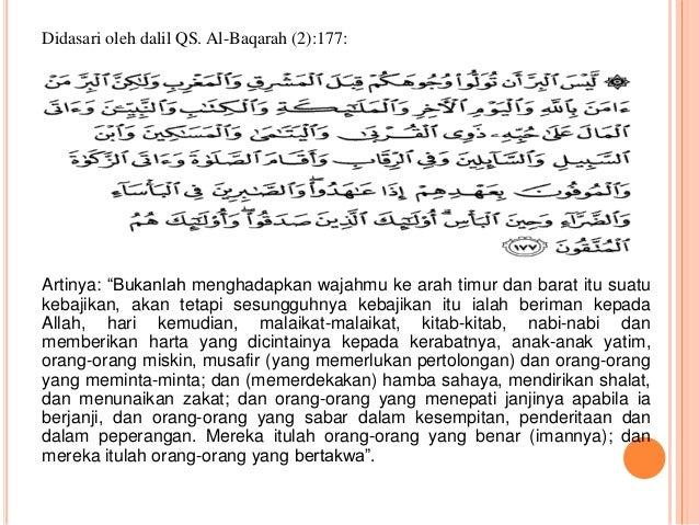 "Didasari oleh dalil QS. Al-Baqarah (2):177:  Artinya: ""Bukanlah menghadapkan wajahmu ke arah timur dan barat itu suatu  ke..."