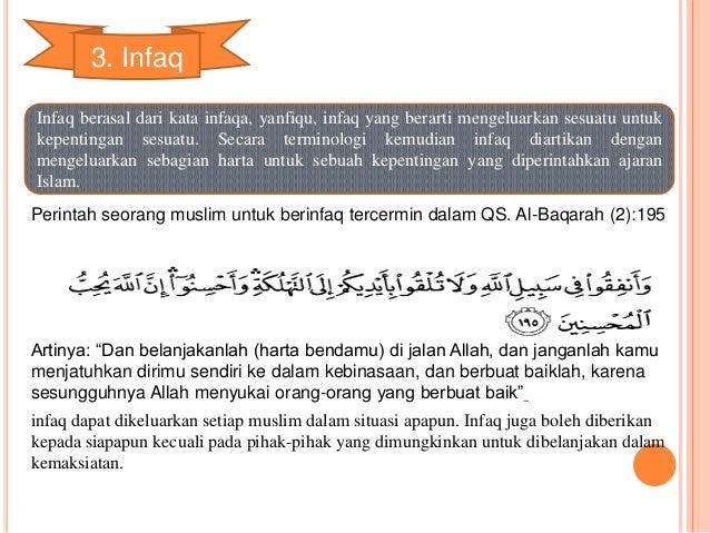 3. Infaq  Infaq berasal dari kata infaqa, yanfiqu, infaq yang berarti mengeluarkan sesuatu untuk  kepentingan sesuatu. Sec...