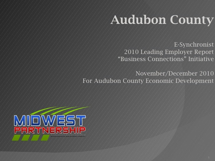 """Audubon County E-Synchronist 2010 Leading Employer Report """" Business Connections"""" Initiative November/December 2010 For Au..."""