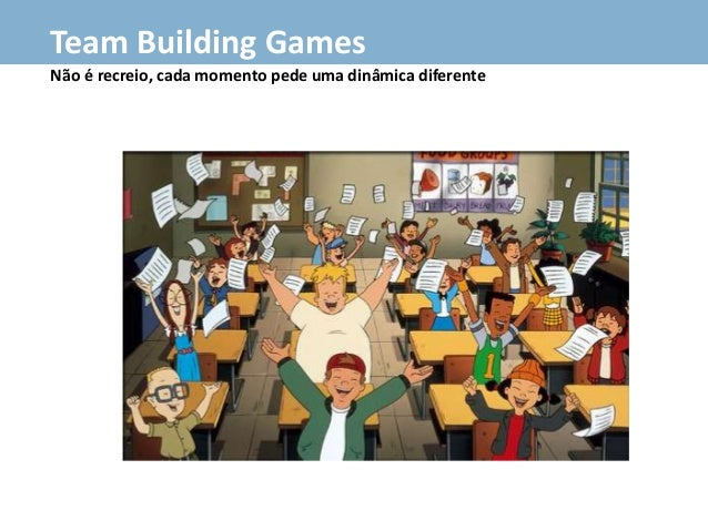 Team Building Games Não é recreio, cada momento pede uma dinâmica diferente