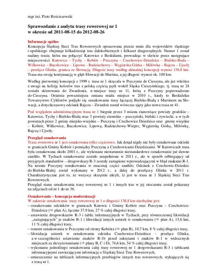 mgr inż. Piotr RościszewskiSprawozdanie z audytu trasy rowerowej nr 1w okresie od 2011-08-15 do 2012-08-26Informacje ogóln...