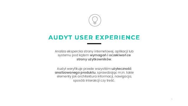5 Analiza ekspercka strony internetowej, aplikacji lub systemu pod kątem wymagań i oczekiwań ze strony użytkowników. Audyt...