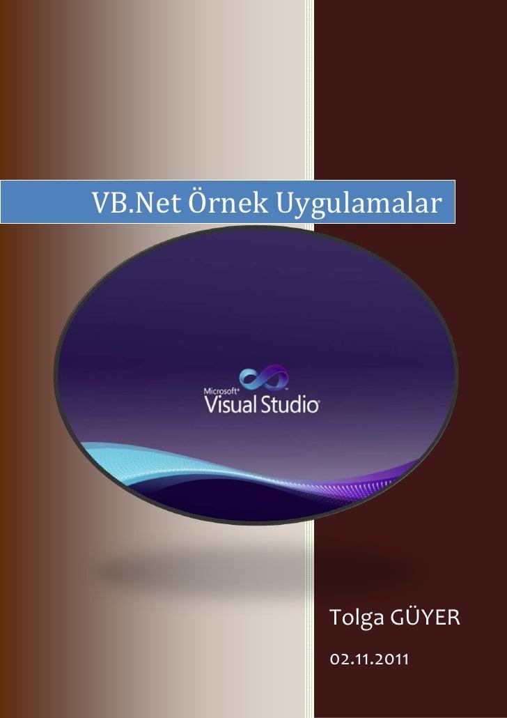 VB.Net Örnek Uygulamalar                Tolga GÜYER                02.11.2011