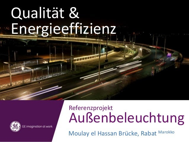 Qualität & Energieeffizienz Referenzprojekt Außenbeleuchtung Moulay el Hassan Brücke, Rabat Marokko