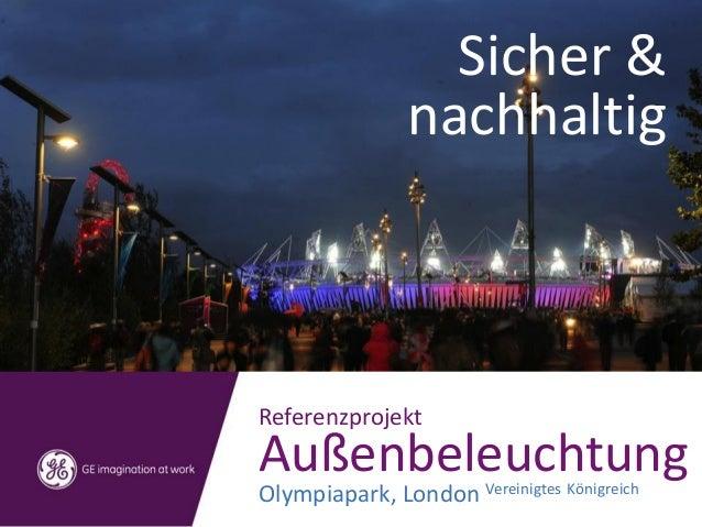 Sicher & nachhaltig Referenzprojekt Außenbeleuchtung Olympiapark, London Vereinigtes Königreich