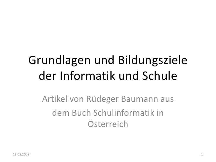 Grundlagen und Bildungsziele           der Informatik und Schule              Artikel von Rüdeger Baumann aus             ...